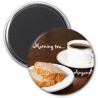 Morning tea...Anyone? 2 Inch Round Magnet