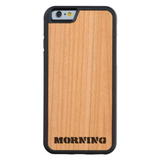 morning wood iPhone 6 case