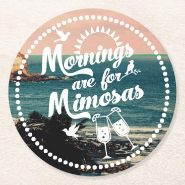 Beach Themed Mornings are for Mimosas Beachy Brunch Party Round Paper Coaster