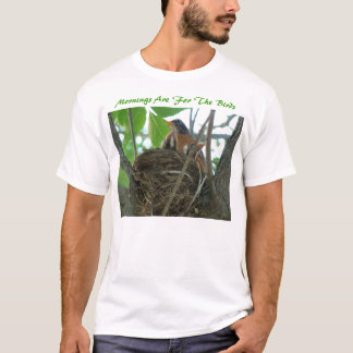 Mornings Are For The Birds T-Shirt