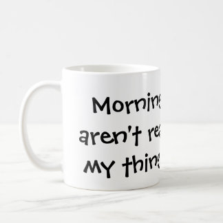 Mornings aren't for me Mug
