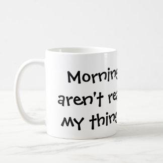 Mornings aren't for me Mug