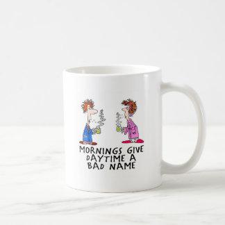 Mornings give daytime a bad name classic white coffee mug