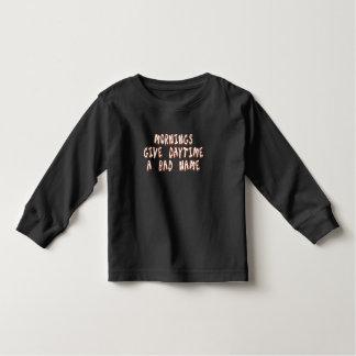 Mornings give daytime a bad name toddler t-shirt