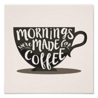 Mornings Were Made For Coffee Quote Print
