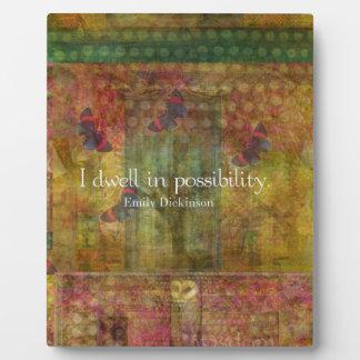 Moro en posibilidad. Cita de Emily Dickinson Placa Para Mostrar