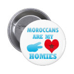 Moroccans are my Homies Button