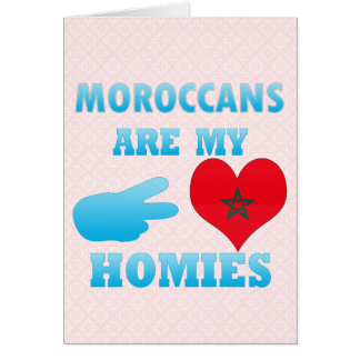 Moroccans are my Homies Greeting Card