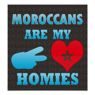 Moroccans are my Homies Print