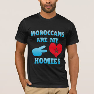 Moroccans are my Homies T-Shirt