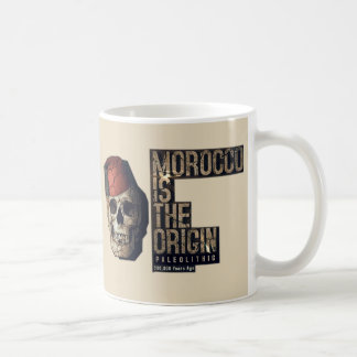 MOROCCO IS THE ORIGIN 300.000 Yers ago PALEOLITHIC Coffee Mug