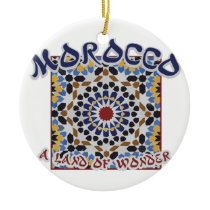Morocco Land Of Wonder Ceramic Ornament