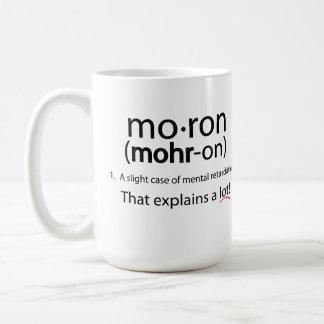 Moron Mug! Coffee Mug