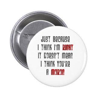 Moron Pinback Button
