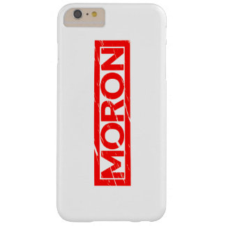Moron Stamp Barely There iPhone 6 Plus Case
