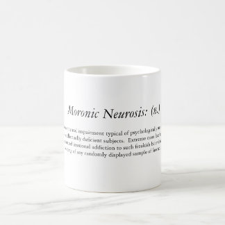 Moronic Neurosis: (n.), Coffee Mug