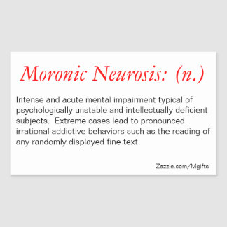 Moronic Neurosis Rectangular Sticker