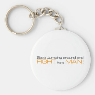 MORPG Stop Jumping Around and Fight Like a Man Keychain