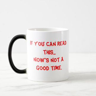 Morphing Mug - If you can read this...