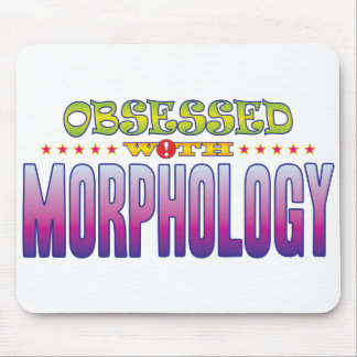 Morphology 2 Obsessed Mouse Pad