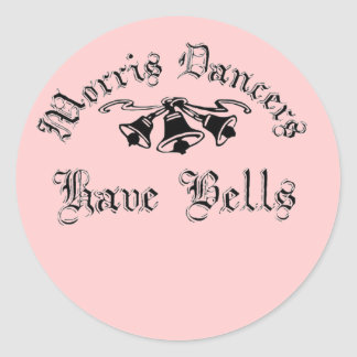 Morris Dancers Have Bells Classic Round Sticker