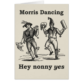 Morris Dancing - Hey Nonny YES card Greeting Card