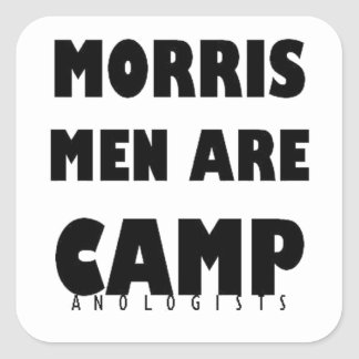 Morris Men Are Camp Square Sticker
