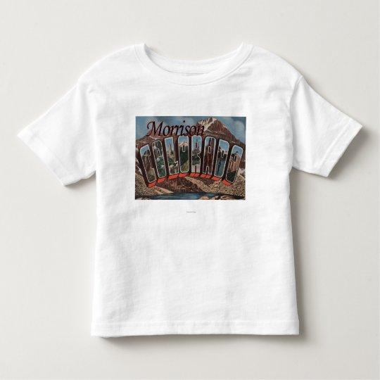 Morrison, Colorado - Large Letter Scenes Toddler T-shirt