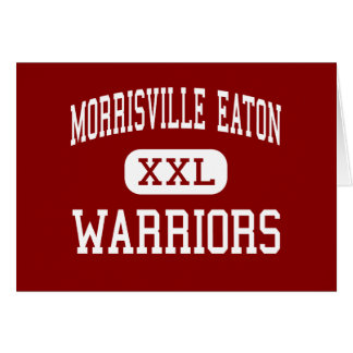 Morrisville Eaton - guerreros - Morrisville Tarjeta De Felicitación