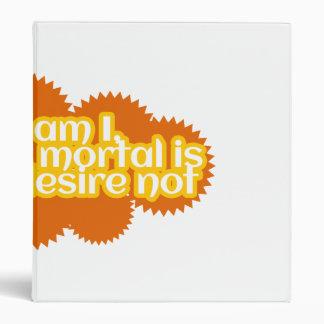 Mortal am I Binder