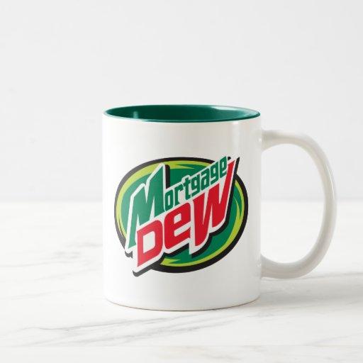 Mortgage Dew Coffee Mug