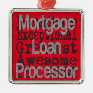 Mortgage Loan Processor Extraordinaire Metal Ornament