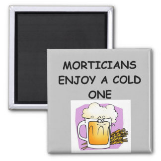 MORTICIAN MAGNETS
