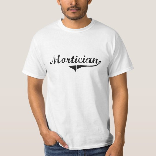 Mortician Professional Job T-Shirt
