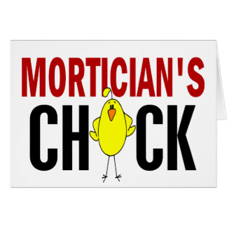 MORTICIAN'S CHICK GREETING CARD