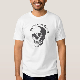 Mortui vivos docent - The dead teach the living T-Shirt