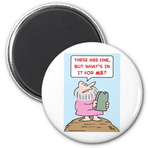 moses commandments what's in it for me 2 inch round magnet