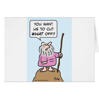 moses cut what off god circumcision greeting cards
