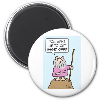 moses cut what off god circumcision magnet