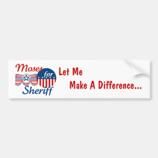 Moses for Sheriff Car Bumper Sticker