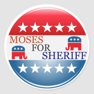 Moses for Sheriff Classic Round Sticker