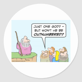 Moses one god will be outnumbered round sticker