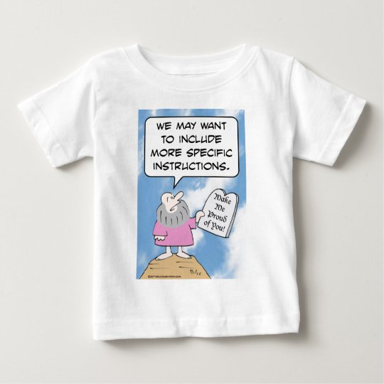 Moses wants commandments to be more specific baby T-Shirt