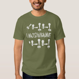 MOSHIKAME T-Shirt
