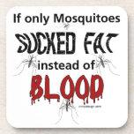 Mosquitoes Should Suck Fat Beverage Coaster