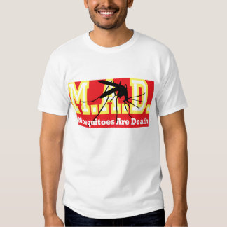 Mosquitos Are Death T-Shirt