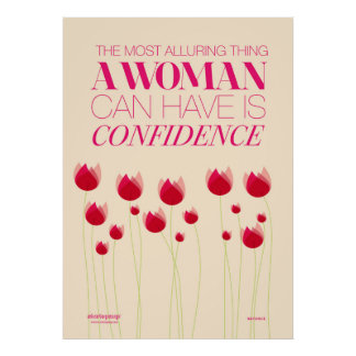 Most Alluring Thing A Woman Can Have Is Confidence Poster