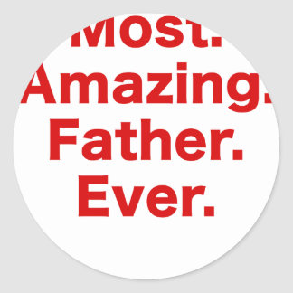 Most Amazing Father Ever Classic Round Sticker
