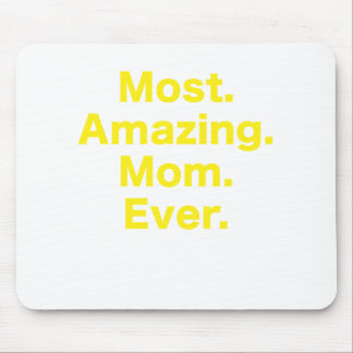 Most Amazing Mom Ever Mouse Pad