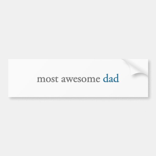 most awesome dad car bumper sticker